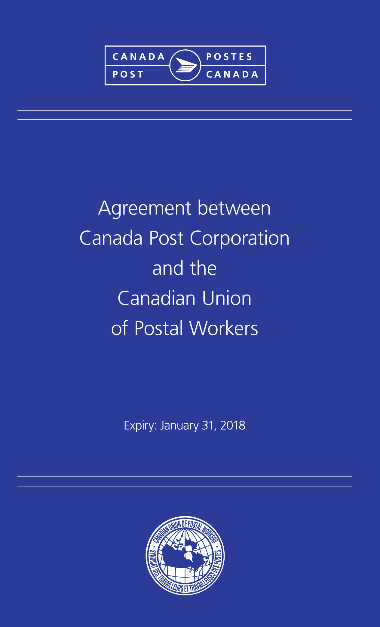 Agreement between Canada Post Corporation and the Canadian Union of Postal Workers - Urban Postal Operations (Expires: January 31, 2018)