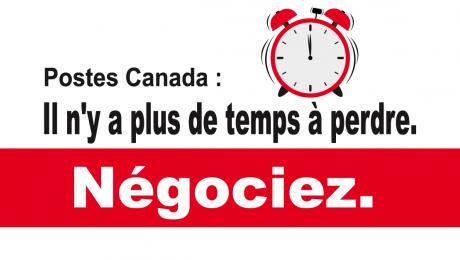 « Postes Canada : Il n'y a plus de temps à perdre. Négociez. »